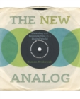 The New Analog : Listening and Reconnecting in a Digital World - eBook
