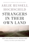 Strangers In Their Own Land : Anger and Mourning on the American Right - Book