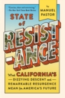 State of Resistance : What California's Dizzying Descent and Remarkable Resurgence Mean for America's Future - eBook