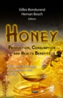 Honey : Production, Consumption and Health Benefits - eBook