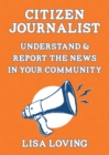 Street Journalist : Understand and Report the News in Your Community - Book