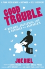 Good Trouble : Building a Successful Life and Business with Asperger's - eBook