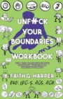 Unfuck Your Boundaries Workbook : Build Better Relationships Through Consent, Communication, and Expressing Your Needs - Book