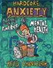 Hardcore Anxiety : A Graphic Guide to Punk Rock and Mental Health - Book