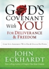God's Covenant with You for Deliverance and Freedom : Come into Agreement with Him and Unlock His Power - Book