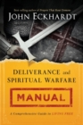 Deliverance and Spiritual Warfare Manual : A Comprehensive Guide to Living Free - Book