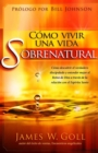 Como vivir una vida sobrenatural - eBook
