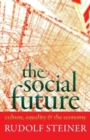 The Social Future : Culture, Equality, and the Economy - Book