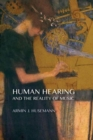 Human Hearing and the Reality of Music - Book