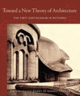 Toward a New Theory of Architecture : The First Goetheanum in Pictures - Book