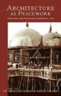 Architecture as Peacework : The First Goetheanum, Dornach, 1914 - Book