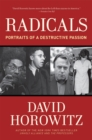 Radicals : Portraits of a Destructive Passion - eBook