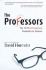 The Professors : The 101 Most Dangerous Academics in America - eBook
