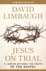 Jesus on Trial : A Lawyer Affirms the Truth of the Gospel - eBook