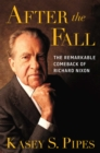 After the Fall : The Remarkable Comeback of Richard Nixon - Book