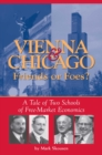 Vienna & Chicago, Friends or Foes? : A Tale of Two Schools of Free-Market Economics - eBook