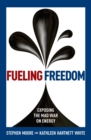 Fueling Freedom : Exposing the Mad War on Energy - eBook