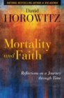 Mortality and Faith : Reflections on a Journey through Time - Book