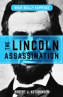 What Really Happened: The Lincoln Assassination - eBook