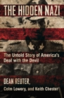 The Hidden Nazi : The Untold Story of America's Deal with the Devil - eBook