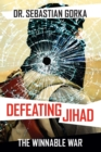 Defeating Jihad : The Winnable War - Book
