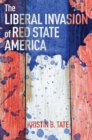 The Liberal Invasion of Red State America - Book