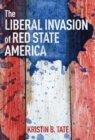 The Liberal Invasion of Red State America - eBook