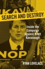 Search and Destroy : Inside the Campaign against Brett Kavanaugh - Book