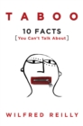 Taboo : 10 Facts You Can't Talk About - eBook