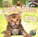 A  quien me parezco? : Who Do I Look Like? - eBook