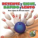 Detente y sigue, rapido y lento : Stop and Go, Fast and Slow - eBook