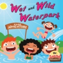 Wet and Wild Waterpark : Phoenetic Sound /W/ - eBook