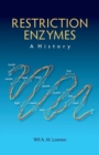 Restriction Enzymes: A History - Book