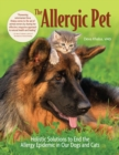 The Allergic Pet : Holistic Therapies for Allergy-Free Dogs and Cats - Book