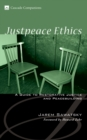 Justpeace Ethics : A Guide to Restorative Justice and Peacebuilding - eBook