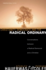 Christianity, Democracy, and the Radical Ordinary : Conversations between a Radical Democrat and a Christian - eBook
