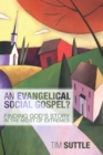An Evangelical Social Gospel? : Finding God's Story in the Midst of Extremes - eBook