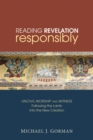 Reading Revelation Responsibly : Uncivil Worship and Witness: Following the Lamb into the New Creation - eBook