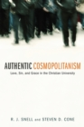 Authentic Cosmopolitanism : Love, Sin, and Grace in the Christian University - eBook