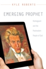 Emerging Prophet : Kierkegaard and the Postmodern People of God - eBook