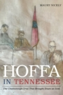 Hoffa in Tennessee : The Chattanooga Trial That Brought Down an Icon - Book