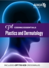 CPT Coding Essentials for Plastics and Dermatology 2020 - eBook