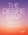 Desire Map : A Guide to Creating Goals with Soul - Book