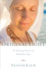 Original Light : The Morning Practice of Kundalini Yoga - Book