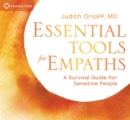 Essential Tools for Empaths : A Survival Guide for Sensitive People - Book