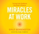 Miracles at Work : Turning Inner Guidance into Outer Influence - Book