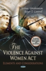 The Violence Against Women Act : Elements and Considerations - eBook