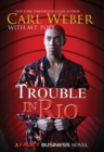 Trouble In Rio : A Family Business Novel - Book