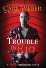 Trouble in Rio : A Family Business Novel - eBook