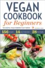 Vegan Cookbook for Beginners : The Essential Vegan Cookbook To Get Started - eBook
